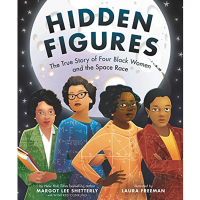 Cover of Hidden Figures showing an illustration of the four black women featured inside
